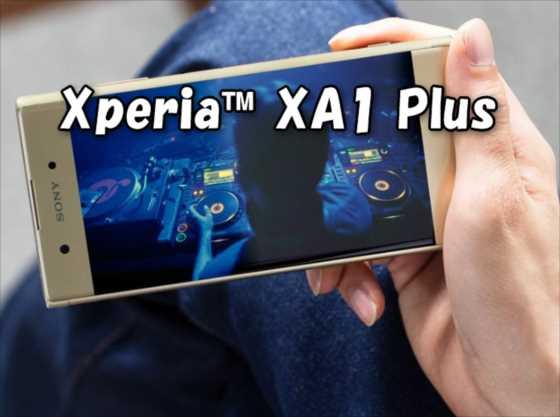 ミッドレンジクラスの低価格帯Xperia XA1シリーズの新機種『Xperia™ XA1 Plus』海外で発売開始【レビュー】