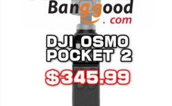 【Banggood】ブラックフライデークーポン発行「DJI OSMO POCKET 2」$345.99ほか