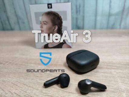 SOUNDPEATS Air3実機レビュー!小型化でスタイリッシュに進化
